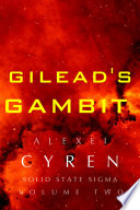 Gilead's Gambit - Sci fi novel space opera adventure inspired by Mass Effect, Star Wars, Judge Dredd, Blade Runner