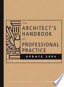 The Architect s Handbook of Professional Practice Update 2004