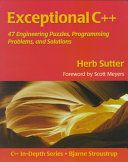 Exceptional C++: 47 Engineering Puzzles, Programming Problems, and ...