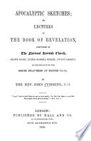 Apocalyptic Sketches Or Lectures On The Book Of Revelation Delivered In The National Scottish Church In Continuation Of The Series Delivered At Exeter Hall