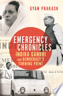 Emergency chronicles : Indira Gandhi and democracy's turning point