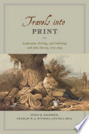 Travels into Print, Exploration, Writing, and Publishing with John Murray, 1773-1859 by Innes M. Keighren,Charles W. J. Withers,Bill Bell PDF
