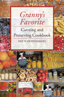 Granny   S Favorite Canning and Preserving Cookbook