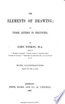 The Elements of Drawings  in Three Letters to Beginners     With Illustrations  Drawn by the Author