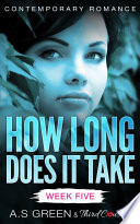 How Long Does It Take   Week Five  Contemporary Romance
