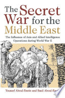 The Secret War for the Middle East