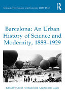 Barcelona: An Urban History of Science and Modernity, 1888–1929
