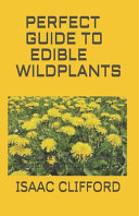 Perfect Guide to Edible Wild Plants