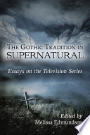 The Gothic Tradition in Supernatural