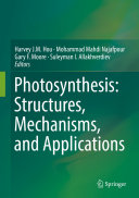 Photosynthesis  Structures  Mechanisms  and Applications