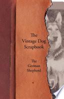 The Vintage Dog Scrapbook   The German Shepherd Book PDF