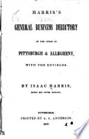 Harris s General Business Directory of the Cities of Pittsburgh   Allegheny