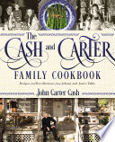 """The Cash and Carter Family Cookbook: Recipes and Recollections from Johnny and June's Table"" by John Carter Cash"