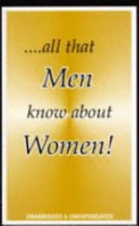 All That Men Know About Women