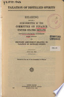 Taxation Of Distilled Spirits Hearing Before Subcommittee July 23 1935 Book PDF