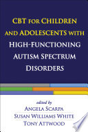 CBT for Children and Adolescents with High Functioning Autism Spectrum Disorders