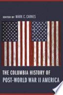 The Columbia History of Post World War II America