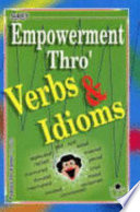 Empowerment Thro' Verbs and Idioms