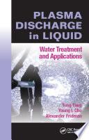 Plasma Discharge in Liquid