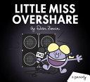 Little Miss Overshare