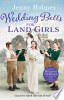 Wedding Bells for Land Girls