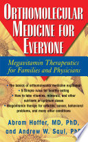 """Orthomolecular Medicine for Everyone: Megavitamin Therapeutics for Families and Physicians"" by Abram Hoffer, Andrew W. Saul"