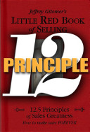 Little Red Book of Selling Principle 12