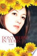 DON   T BELIEVE IN TEARS Book PDF