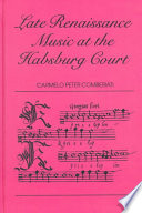Read Online Late Renaissance Music at the Habsburg Court For Free
