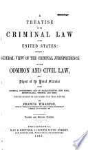 A Treatise on the Criminal Law of the United States