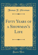Fifty Years of a Showman s Life  Classic Reprint