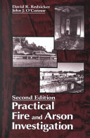 Practical Fire and Arson Investigation, Second Edition