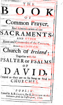The Book of Common Prayer     According to the Use of the Church of Ireland  Together with the Psalter  Etc