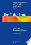 """The Active Female: Health Issues Throughout the Lifespan"" by Jacalyn J. RobertMcComb, Reid L. Norman, Mimi Zumwalt"
