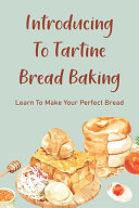 Introducing To Tartine Bread Baking Book
