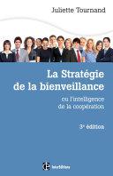 La stratégie de la bienveillance - 3e éd.