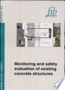 Monitoring and Safety Evaluation of Existing Concrete Structures