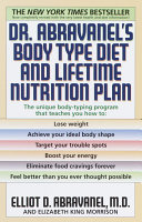 Dr. Abravanel's Body Type Diet and Lifetime Nutrition Plan Pdf/ePub eBook