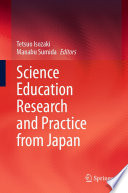 Science Education Research and Practice from Japan