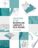 Adaptations of the Metropolitan Landscape in Delta Regions
