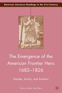 The Emergence of the American Frontier Hero 1682–1826 ebook