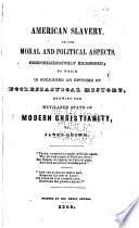 American Slavery in Its Moral and Political Aspects