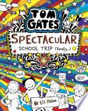 Tom Gates 17: Tom Gates: Spectacular School Trip (Really.)
