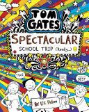 Tom Gates 17  Tom Gates  Spectacular School Trip  Really