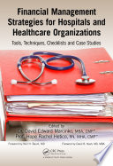 Financial Management Strategies For Hospitals And Healthcare Organizations Book