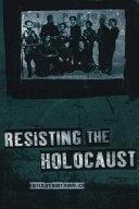 Resisting the Holocaust
