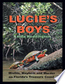 Lucie's Boys: Misfits, Mayhem and Murder On Florida's Treasure Coast
