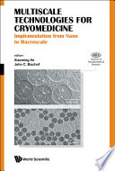 Multiscale Technologies For Cryomedicine  Implementation From Nano To Macroscale
