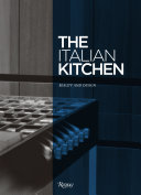 The Italian Kitchen Beauty And Design Google Books