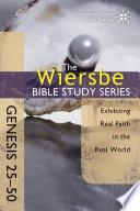 The Wiersbe Bible Study Series Genesis 25 50
